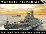 Warship Pictorial No. 25 - IJN Yamato Class Battleships Steve Wiper