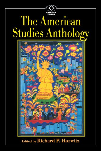 The American Studies Anthology (American Visions:...