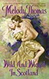 Wild and Wicked in Scotland (Charmed and Dangerous)