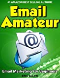 Email Amateur - Email Marketing For Beginners
