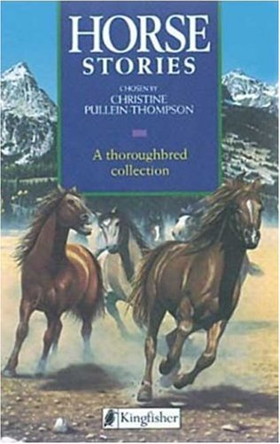 Horse Stories (A Thoroughbred Collection), Christine Pullein-Thompson