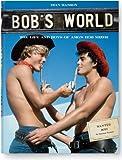 Bob's World: The Life and Boys of A.M.G.'s Bob Mizer