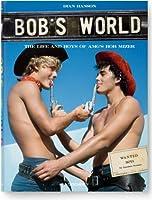 Bob's World: The Life and Boys of A.M.G's Bob Mizer