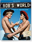 Bob's World: The Life and Boys of A.M...