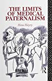 The Limits of Medical Paternalism (Social Ethics and Policy)