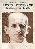 img - for Holocaust Biographies; Adolf Eichmann: Engineer of Death (Holocaust Biographies (Nonfiction)) book / textbook / text book