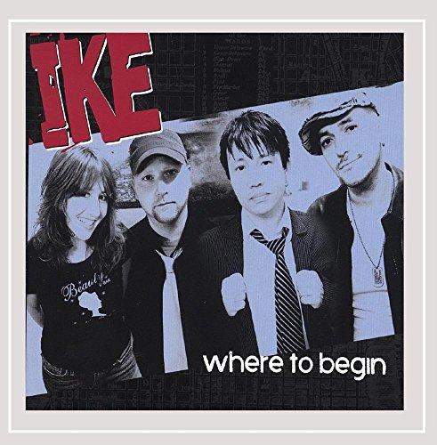 Ike - Where to Begin