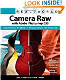 Real World Camera Raw with Adobe Photoshop CS5