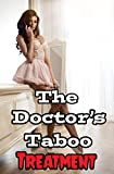 The Doctor's Taboo Treatment (Naughty Victorian Medical Menage Story)(Lusty Historical Romance Stories)(First Time Older Man Younger Woman Lewd and Indecent Experience)(Age of Seduction)