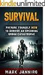 Survival Guide: Prepare Yourself NOW...