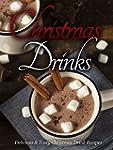 Christmas Recipes: Christmas Drinks:...