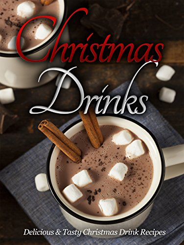 Christmas Recipes: Christmas Drinks: Delicious & Tasty Christmas Drink Everyone Will Love! (Hot Chocolate Recipe Book compare prices)