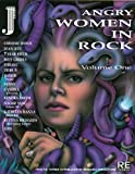 Angry Women in Rock: Volume One (0965104206) by Juno, A.
