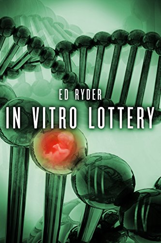 In Vitro Lottery by Ed Ryder