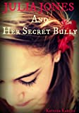 JULIA JONES And Her Secret Bully - Book 1 - For Girls 9 to 12