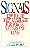 img - for Signals: How To Use Body Language For Power, Success, And Love by Allan Pease (1984-08-01) book / textbook / text book
