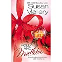 Holly and Mistletoe (       UNABRIDGED) by Susan Mallery Narrated by Eliza Foss