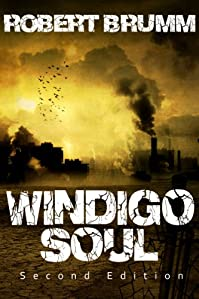 (FREE on 11/1) Windigo Soul by Robert Brumm - http://eBooksHabit.com