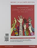 img - for Living Democracy, 2014 Elections and Updates Edition, Books a la Carte Edition (4th Edition) book / textbook / text book