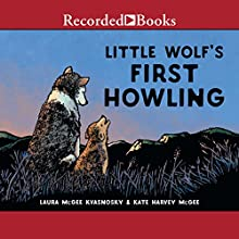 Little Wolf's First Howling Audiobook by Laura McGee Kvasnosky Narrated by Scott Sowers