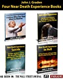 35 Near-Death Experiences Will Tell You If Heaven is for Real.: Learn About NDEs of Doctors, Suicides, Children, and People Went to Hell (Near-Death Experiences 4-Book Series)