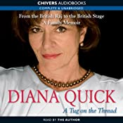 A Tug on the Thread: From the British Raj to the British Stage - A Family Memoir | [Diana Quick]