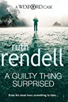 A Guilty Thing Surprised: (A Wexford Case)