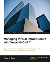 Managing Virtual Infrastructure with Veeam® ONE™ Front Cover