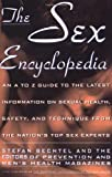 The Sex Encyclopedia: An A-To-Z Guide to the Latest Information on Sexual Health, Safety, and Technique from the Nation's Top Sex Experts (0671743244) by Stefan Bechtel