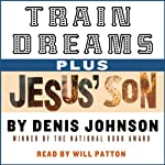Train Dreams and Jesus' Son | Denis Johnson