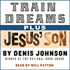 Train Dreams and Jesus' Son by Denis Johnson