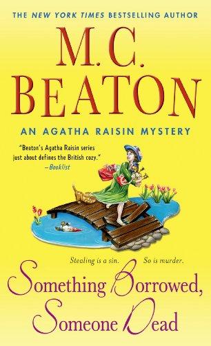 Something Borrowed, Someone Dead: An Agatha Raisin Mystery (Agatha Raisin Mysteries)