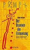 Der Brunnen der Erinnerung. Von den mythologischen Wurzeln unserer Kultur. (3591083364) by Metzner, Ralph