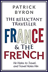 The Reluctant Traveller: France and the French made by Endeavour Press Ltd.