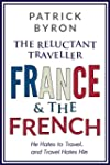 The Reluctant Traveller: France and t...