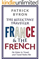 The Reluctant Traveller: France and the French (English Edition)