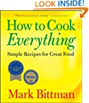 How To Cook Everything: Simple Recipe...