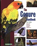 The Conure Handbook (Barrons Pet Handbooks)