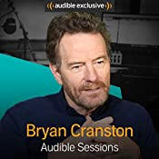 Bryan Cranston: Audible Sessions: FREE Exclusive Interview | [Robin Morgan]