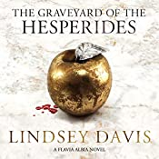 The Graveyard of the Hesperides: Falco: The New Generation (Flavia Albia, Book 4) | Lindsey Davis