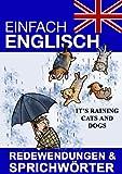 Einfach Englisch - Redewendungen und Sprichw�rter
