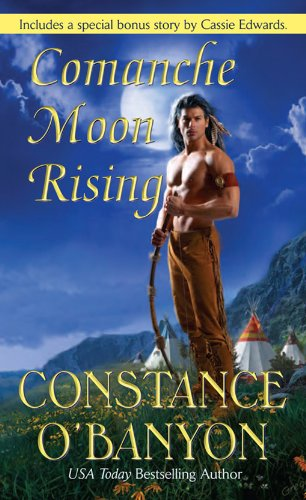 Comanche Moon Rising by Constance O'Banyon