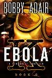 Ebola K: A Terrorism Thriller: Book 2
