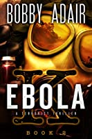 Ebola K: A Terrorism Thriller: Book 2 (English Edition)