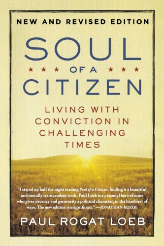 Soul of a Citizen: Living with Conviction in Challenging...