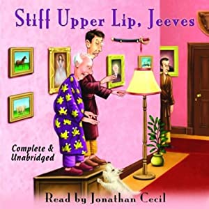 Stiff Upper Lip, Jeeves | [P.G. Wodehouse]