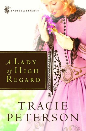 Image of A Lady of High Regard (Ladies of Liberty, Book 1)