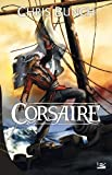 Corsaire (French Edition) (2352941067) by Chris Bunch