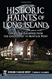 img - for Historic Haunts of Long Island: (Haunted America) book / textbook / text book
