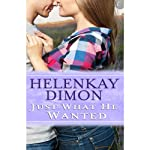 Just What He Wanted: Holloway, Book 4 | HelenKay Dimon